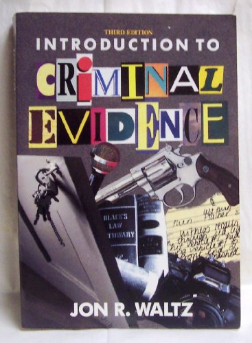 Introduction to Criminal Evidence: Jon R. Waltz