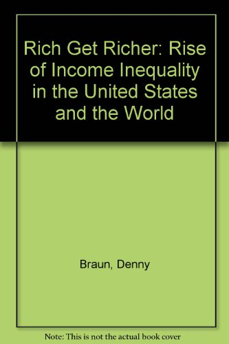 9780830412648: The Rich Get Richer: The Rise of Income Inequality in the United States and the World
