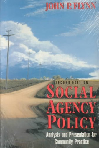 Social Agency Policy : Analysis and Presentation: John P. Flynn