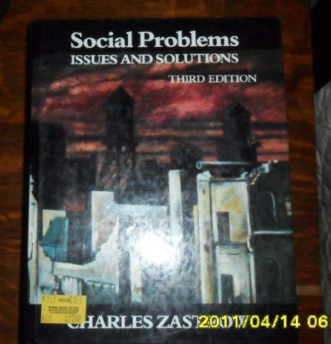 Social Problems: Issues and Solutions (The Nelson-Hall series in sociology) (083041276X) by Charles Zastrow