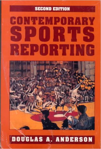 Contemporary Sports Reporting: Anderson, Douglas A.