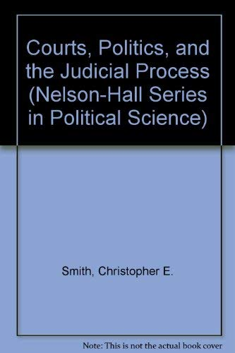 9780830412938: Courts, Politics, and the Judicial Process (Nelson-Hall Series in Political Science)