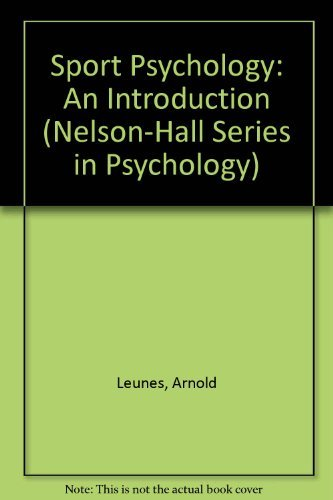 Sport Psychology : An Introduction: Arnold LeUnes and