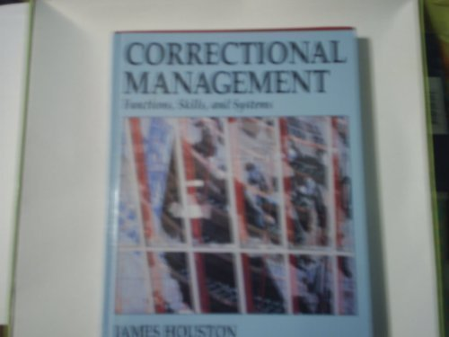 Correctional Management: Functions, Skills, and Systems (Nelson-Hall: Houston, James