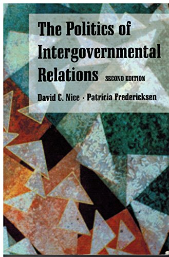 The Politics of Intergovernmental Relations: Nice, David C.;