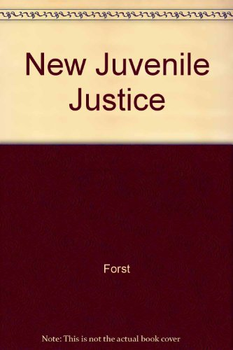 The New Juvenile Justice: Forst, Martin