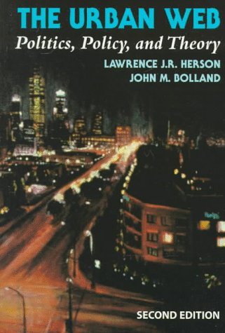 The Urban Web: Politics, Policy, and Theory: Lawrence J. R.