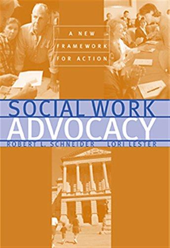 Social Work Advocacy: A New Framework for Action: Schneider, Robert L.