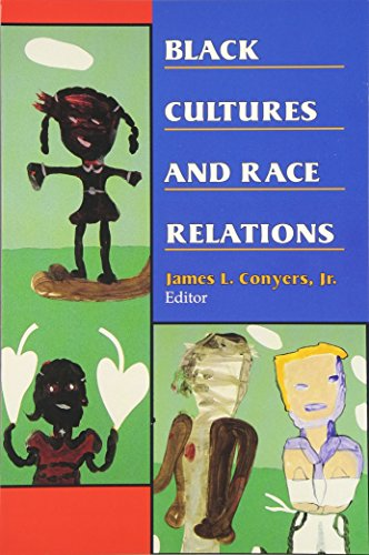 Black Cultures and Race Relations: Conyers Jr., James