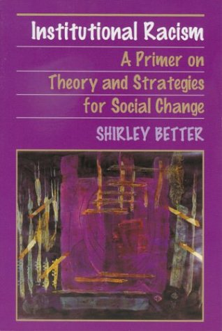 Institutional Racism: A Primer on Theory and: Shirley Better