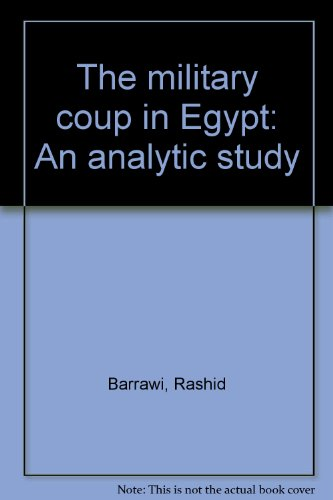 9780830500277: The military coup in Egypt: An analytic study