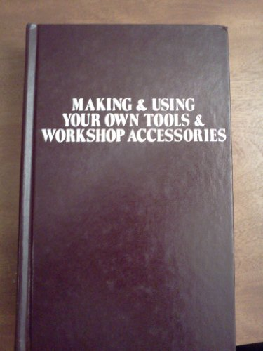 9780830600328: Making & using your own tools and workshop accessories