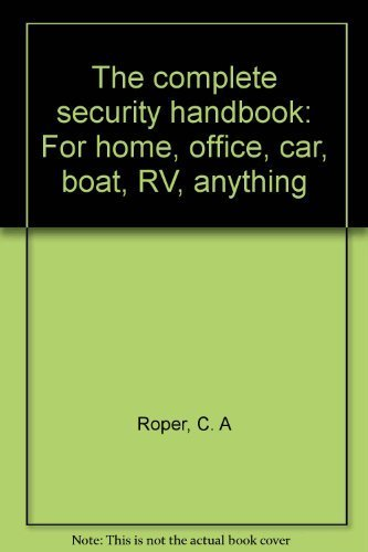 9780830600373: The complete security handbook: For home, office, car, boat, RV, anything