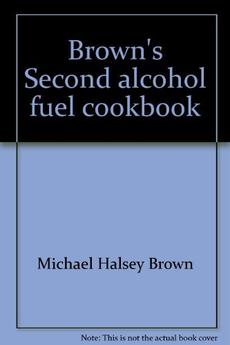 9780830600489: Brown's Second alcohol fuel cookbook