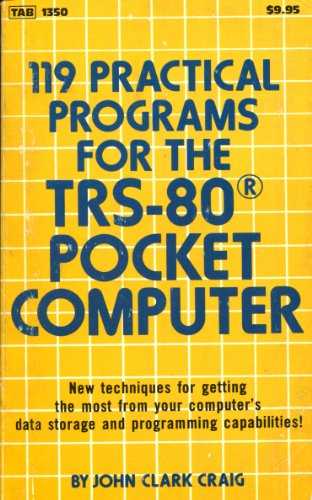 119 practical programs for the TRS-80 pocket computer: Craig, John Clark