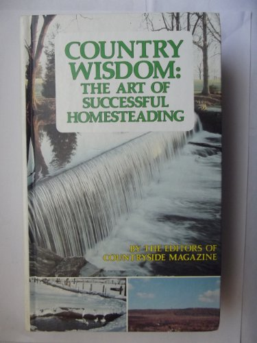 9780830600762: Country wisdom: The art of successful homesteading