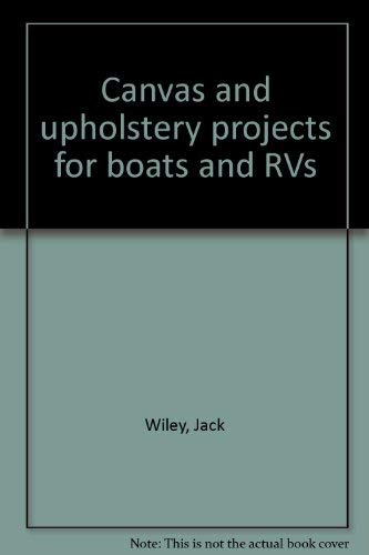 9780830601196: Canvas and upholstery projects for boats and RVs