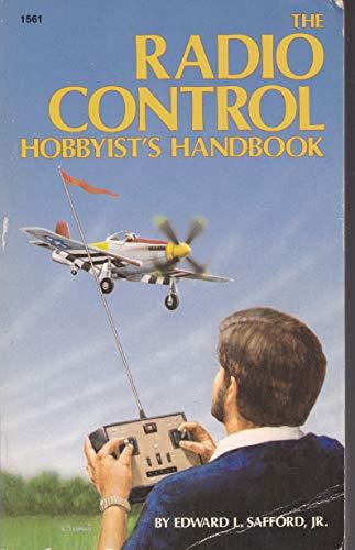 The Radio Control Hobbyist's Handbook: Edward L. Safford