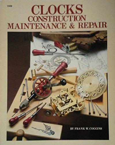 9780830601691: Clocks: Construction, Maintenance and Repair