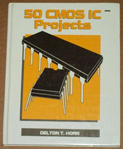50 Cmos Ic Projects: Delton T. Horn