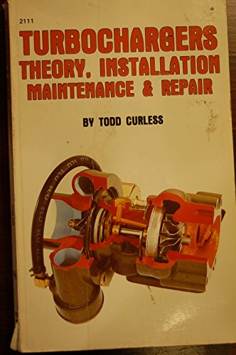 Turbochargers: Theory, Installation, Maintenance & Repair/Pubn 2111: Curless, Todd