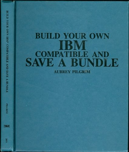 9780830602315: Build your own IBM compatible and save a bundle