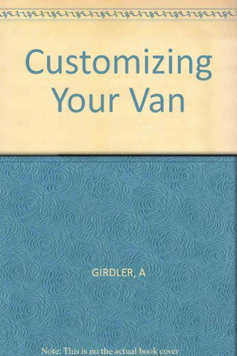Customizing your van: Allan Girdler, Carl