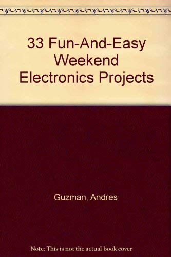 9780830602612: 33 Fun-And-Easy Weekend Electronics Projects