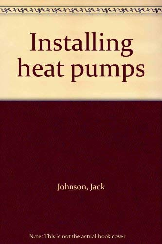 Installing Heat Pumps: Johnson, Jack & Hammock, Wayne