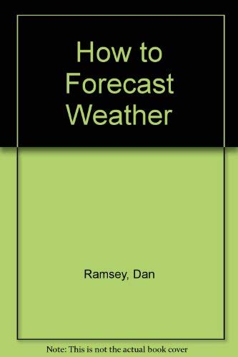 How to Forecast Weather (0830602682) by Dan Ramsey