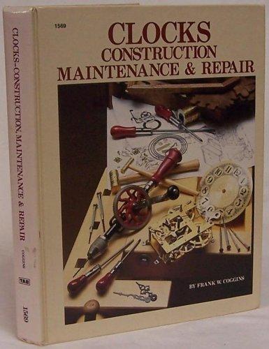 9780830602698: Clocks: Construction, Maintenance, and Repair