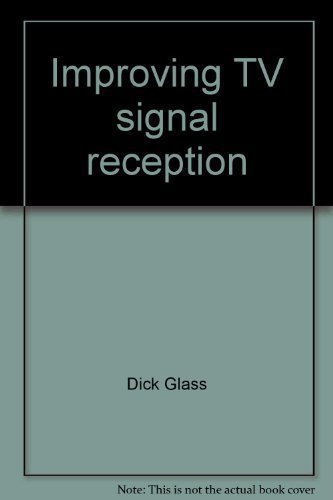 9780830602704: Improving TV signal reception: Mastering antennas and satellite dishes