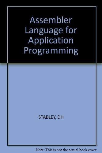Assembler Language for Application Programming: Stabley, Don H.