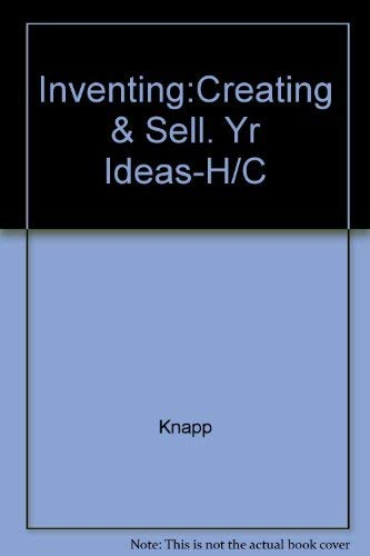 Inventing:Creating & Sell. Yr Ideas-H/C (0830602844) by Knapp