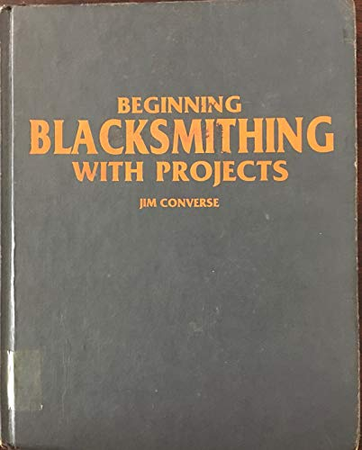9780830603510: Beginning Blacksmithing With Projects