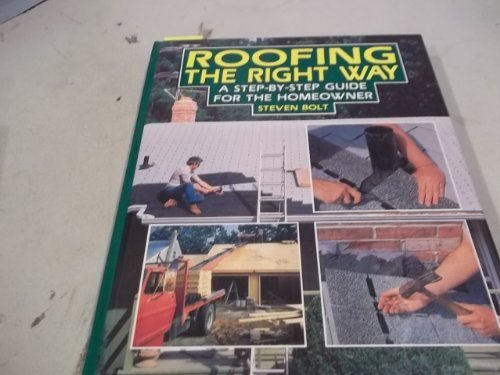 9780830603671: Roofing the right way: A step-by-step guide for the homeowner