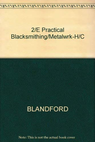 Practical Blacksmithing and Metalworking: Percy W. Blandford