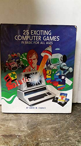 9780830604272: Title: 25 exciting computer games in BASIC for all ages