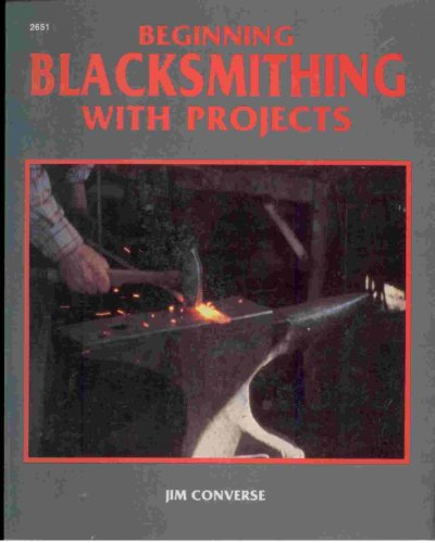 9780830604517: Beginning Blacksmithing, With Projects