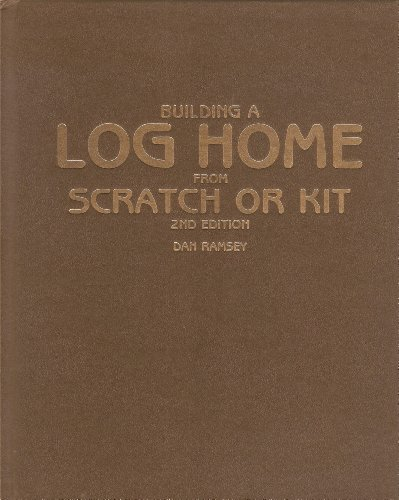 9780830604586: Building a log home from scratch or kit