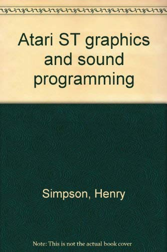 ATARI ST Graphics and Sound Programming: Simpson, Harry