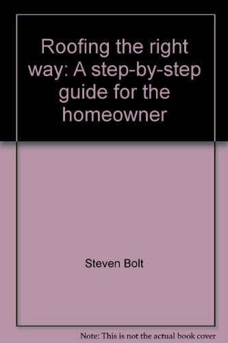 9780830604678: Roofing the right way: A step-by-step guide for the homeowner