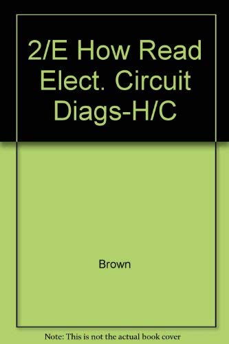 9780830604807: 2/E How Read Elect. Circuit Diags-H/C