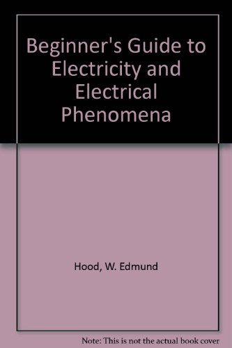9780830605071: Beginner's Guide to Electricity and Electrical Phenomena