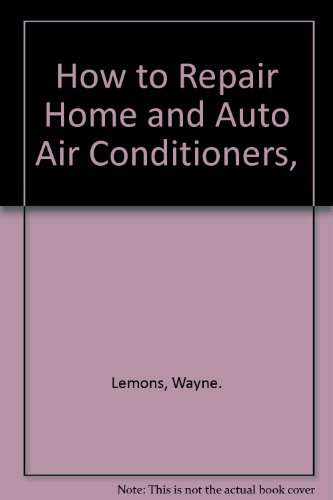 9780830605200: How to Repair Home and Auto Air Conditioners,