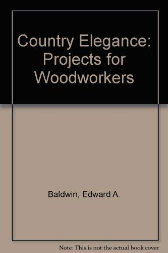 9780830605279: Country Elegance: Projects for Woodworkers