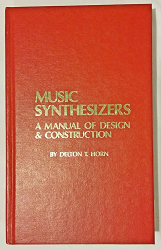 9780830605651: Music synthesizers: A manual of design & construction