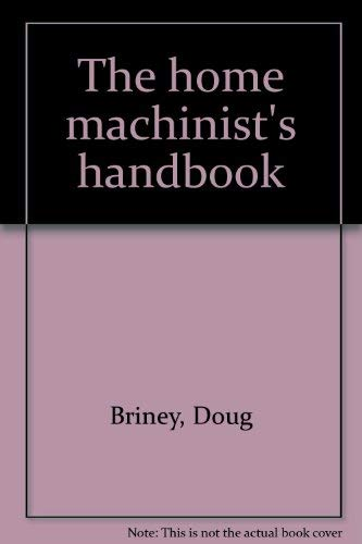 9780830605736: The home machinist's handbook