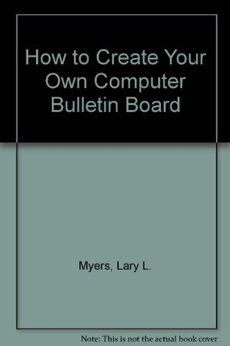 9780830606337: How to Create Your Own Computer Bulletin Board
