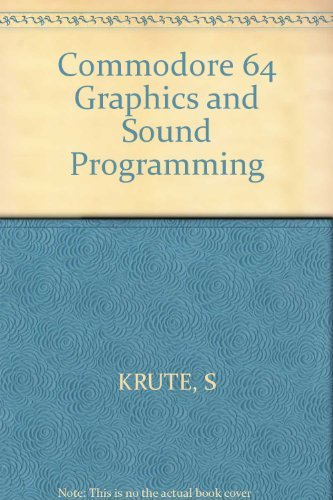 9780830606405: Commodore 64 Graphics and Sound Programming
